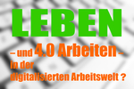 LEBEN – und 4.0 Arbeiten – in der Digitalisierten Arbeitswelt? – 6. Forum des KDA Bayern