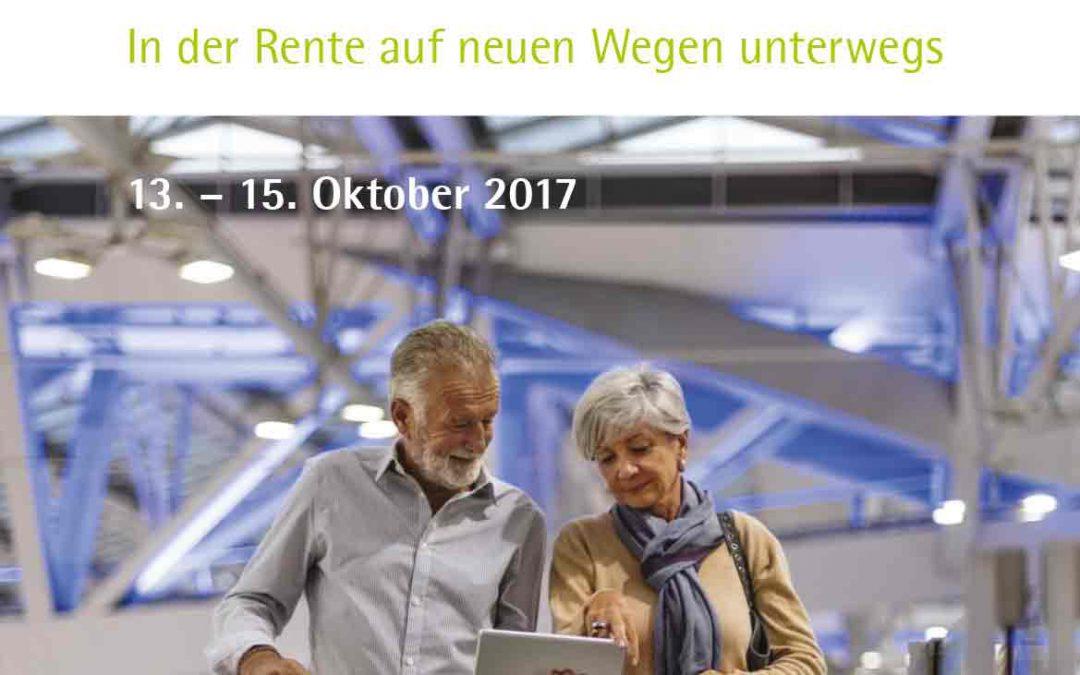 Große Freiheit? In der Rente auf neuen Wegen unterwegs – 13. bis 15. Oktober 2017 in Schwerte