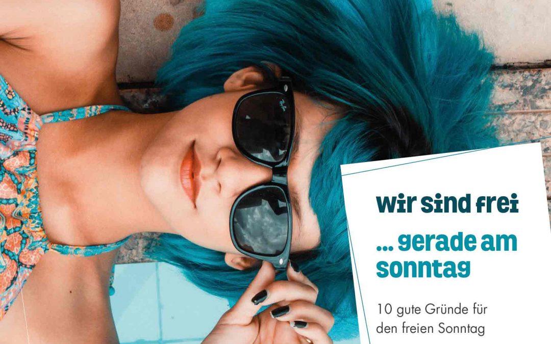 """""""Wir sind frei … gerade am Sonntag. 10 gute Gründe für den freien Sonntag"""" – neue Broschüre der Allianz für den freien Sonntag Rhein/Main"""