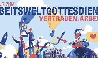 Einladung zum Arbeitsweltgottesdienst auf dem Kirchentag – 22. Juni 14:00 Uhr, Dortmund