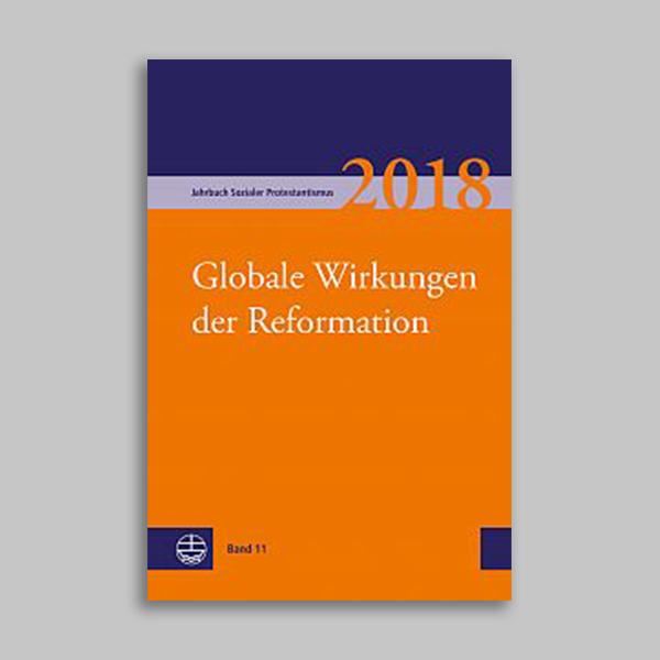 Jahrbuch Sozialer Protestantismus 11 – Globale Wirkungen der Reformation