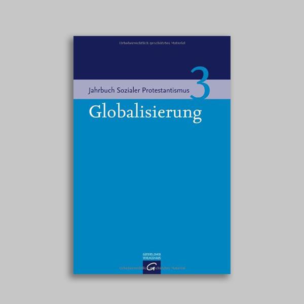 Jahrbuch Sozialer Protestantismus 3 – Globalisierung