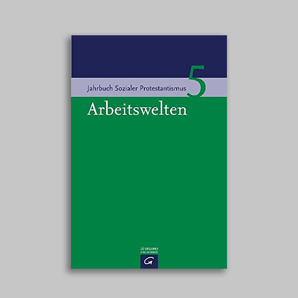Jahrbuch Sozialer Protestantismus 5 – Arbeitswelten