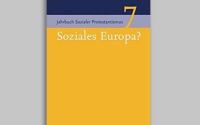 Jahrbuch Sozialer Protestantismus 7 – Soziales Europa?