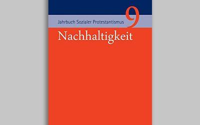 Jahrbuch Sozialer Protestantismus 9 – Nachhaltigkeit