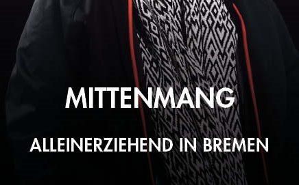 MITTENMANG – Alleinerziehend in Bremen -Vernissage am 4. März um 18 Uhr / Ausstellung bis 26. März